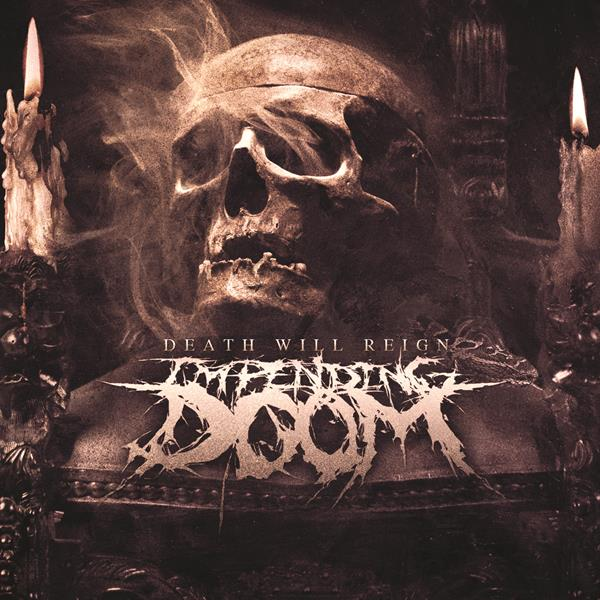 Impending Doom's 'Death Will Reign'